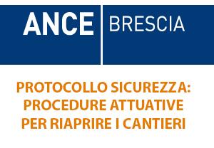 Protocollo Sicurezza ANCE Brescia: prime indicazioni operative in materia di salute e sicurezza sui luoghi di lavoro